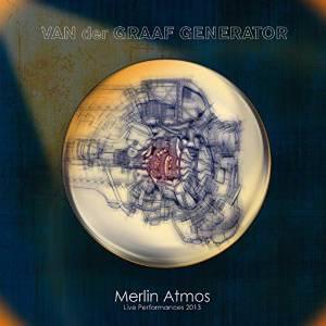 VAN DER GRAAF GENERATOR - Merlin Atmos