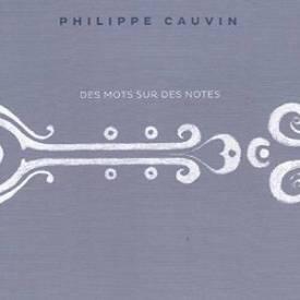 PhilippeCauvin-Desmotssurdesnotes