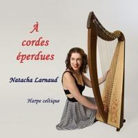 Natacha LARNAUD : A cordes éperdues