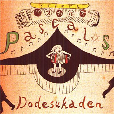 PASCALS – Dodesukaden