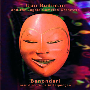 uun-budiman-and-the-jugala-gamelan-orchestra-banondari-new-directions-in-jaipongan