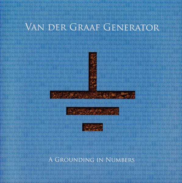 VAN DER GRAAF GENERATOR – A Grounding in Numbers