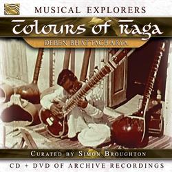 Musical Explorers: Deben BHATTACHARYA- Colours of Raga