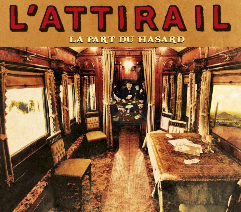 L'ATTIRAIL - La Part du hasard