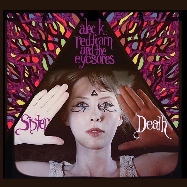 Alec K. REDFEARN & THE EYESORES – Sister Death