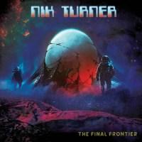 Nik TURNER - The Final Frontier