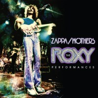 ZAPPA / MOTHERS - The Roxy Performances