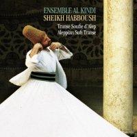 ENSEMBLE AL KINDI & SHEIKH HABBOUSH – Transe soufie d'Alep