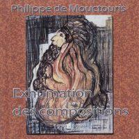 Philippe de MOUCTOURIS – Exhumation des compositions