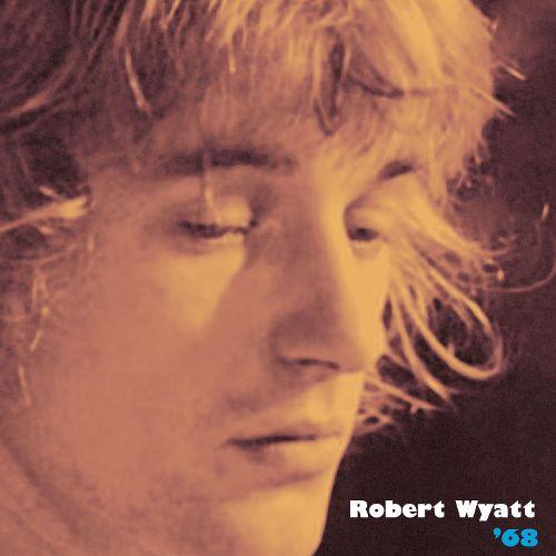 Robert WYATT – '68