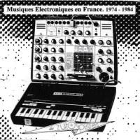 Musiques électroniques en France 1974-1984