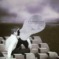 PALO ALTO – Difference and Repetition, a Musical Evocation of Gilles DELEUZE
