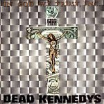 Dead Kennedy's In god we trust