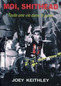 """""""MOI, SHITHEAD – Toute une vie dans le punk"""" de JOEY KEITHLEY"""