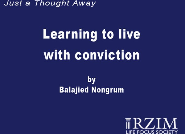 Learning to live with conviction –  Balajied
