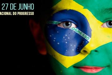 27 de junho - Dia Nacional do Progresso