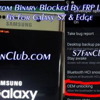 How To Fix Custom Binary Blocked By FRP Lock on Galaxy S7, Edge, S6?