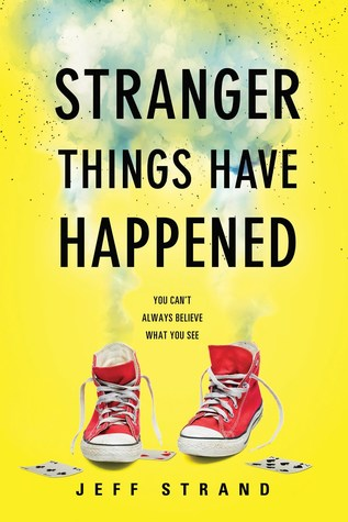 Stranger things have happened – Jeff Strand