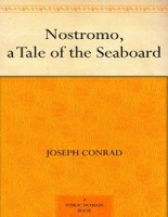 Nostromo: A Tale of the Seaboard - Joseph Conrad