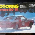 Sigward Andersson - Motorns Mästare 80-81. På svenska. 130 sidor. 5 €.