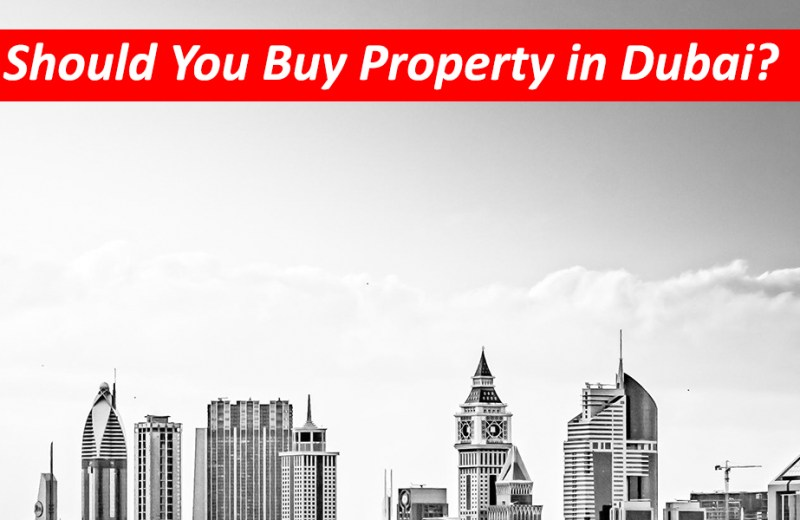 Is buying property in Dubai a good idea