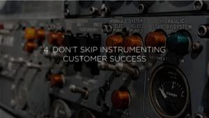 4-dont-skip-instrumenting-customer-success