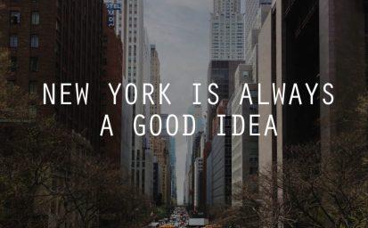 New York is always a good idea horizontal