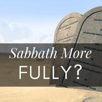 Audio - Preach Sabbath More Fully