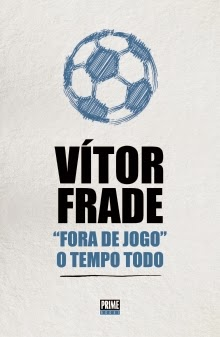 """FORA DE JOGO"" O TEMPO TODO - Vítor Frade 2014"