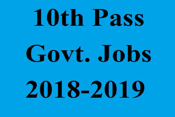 10th pass govt jobs apply soon
