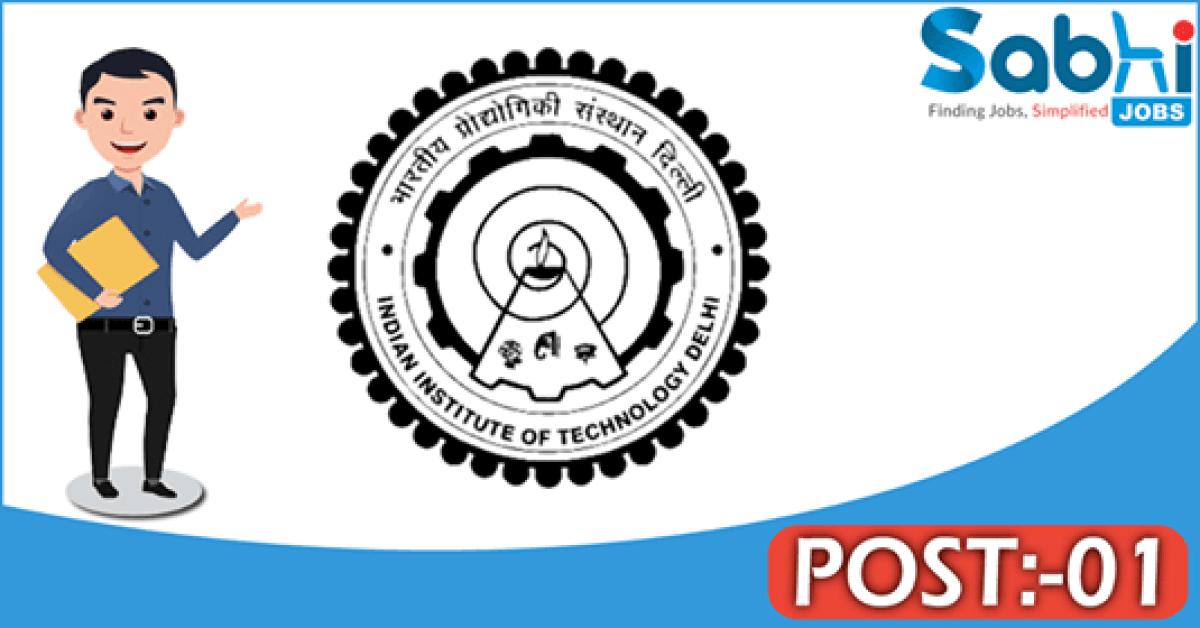 IIT Delhi recruitment 01 Junior Project Assistant