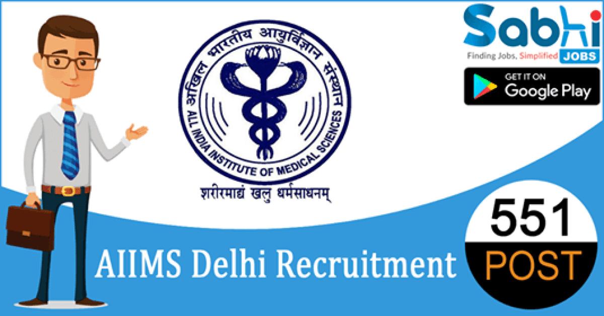 AIIMS Delhi recruitment 2018-19 notification apply for 551 Nursing Officer