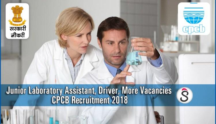 Junior Laboratory Assistant, Driver, More Vacancies in CPCB Recruitment 2018