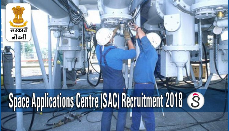 Space Applications Centre (SAC) Recruitment 2018