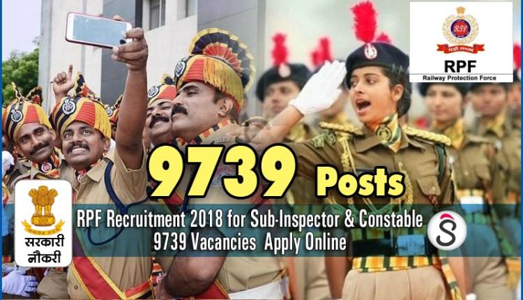 RPF Recruitment 2018 for Sub-Inspector & Constable 9739 VacanciesApply Online