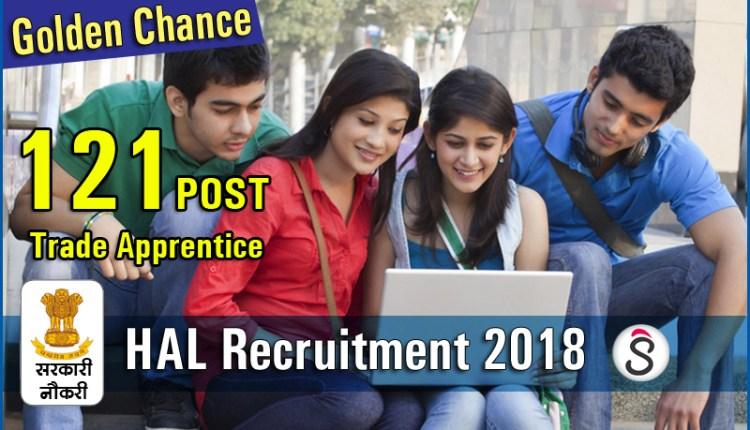 HAL recruitment 2018 121 POSTS