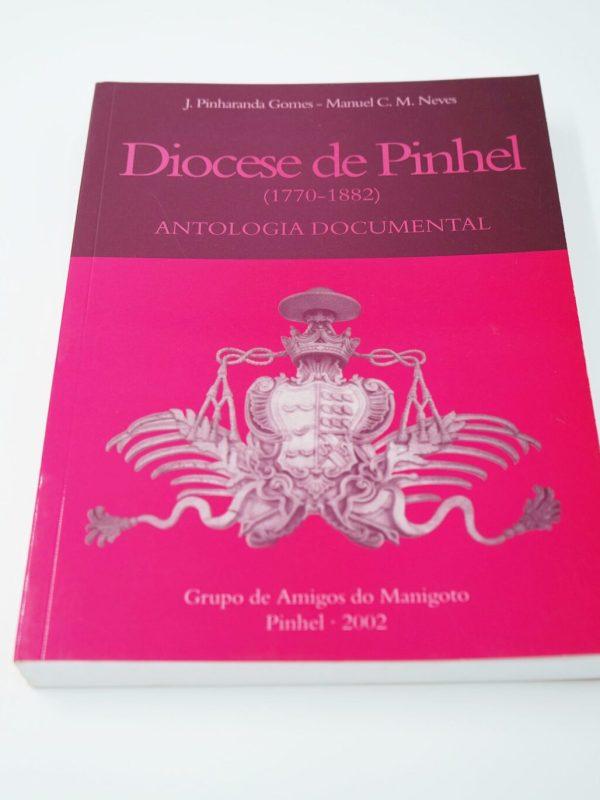 Diocese De Pinhel J. Pinharanda Gomes Manuel C.m. Neves Grupo De Amigos Do Manigoto