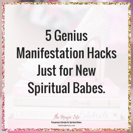 Law of Attraction: 5 Genius Manifestation Hacks Just for New Spiritual Babes.