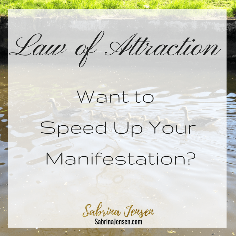 Law of Attraction: Want to Speed Up Your Manifestation?