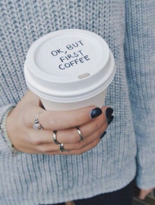 first coffee, ok but first coffee, coffee cup