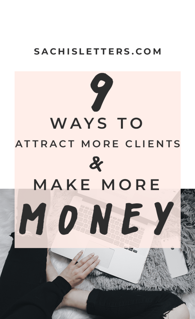 9 ways to attract more clients and make more money
