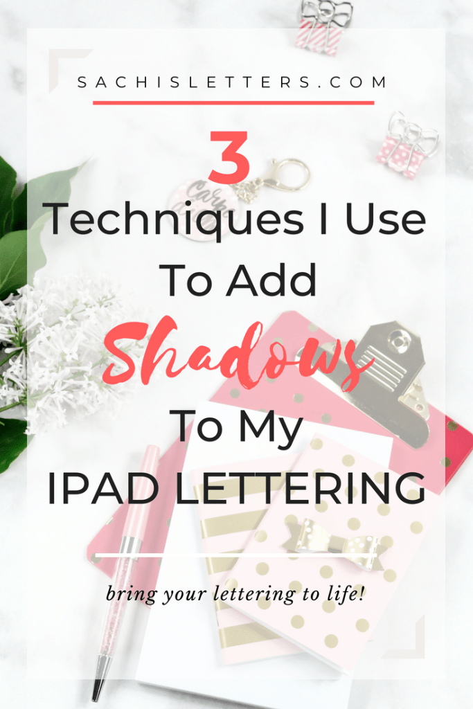 3 techniques I use to add shadows to my ipad lettering