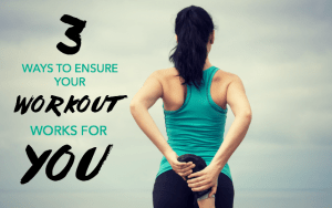3 Ways to Ensure Your Workout WORKS for YOU! by Timmie Wanechko - Edmonton Reiki