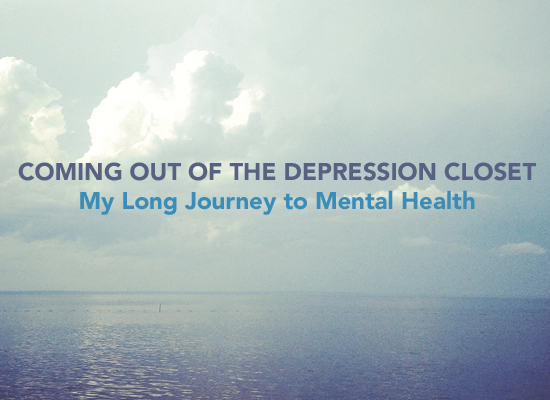 Coming Out of the Depression Closet: My Long Journey to Mental Health