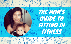 The Mom's Guide to Fitting in Fitness by Timmie Wanechko