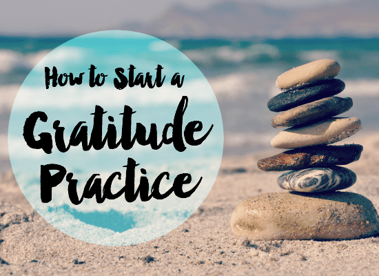How to Start a Gratitude Practice - Timmie Wanechko