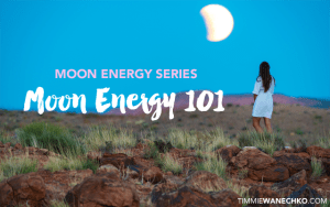 Moon Energy 101 - Moon Energy Series