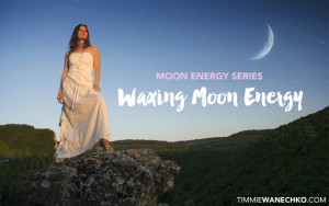 Waxing Moon Energy by Timmie Wanechko