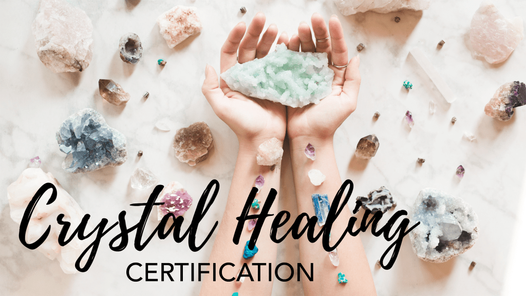 Crystal Healing Online Certification - Become a Certified Crystal Healer! | The Sacred Wellness School of Healing Arts