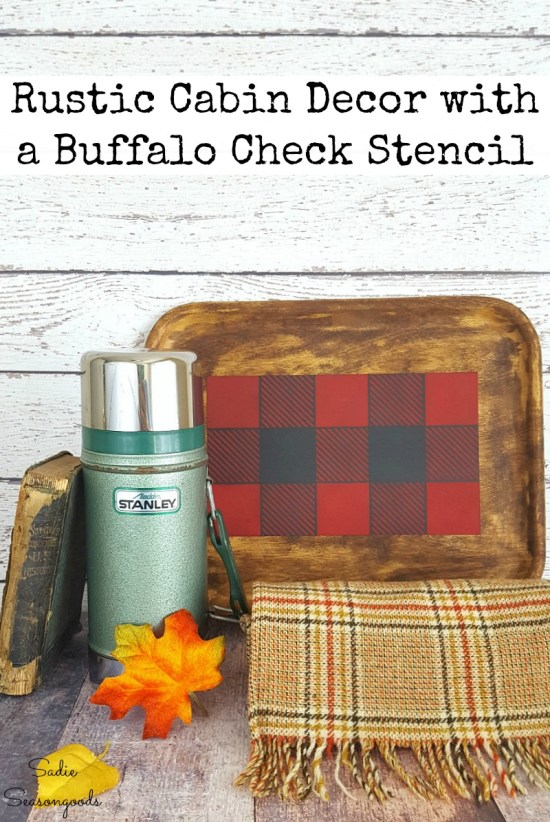 Upcycling a wooden tray into Buffalo check decor for rustic cabin decor with a Buffalo Plaid stencil